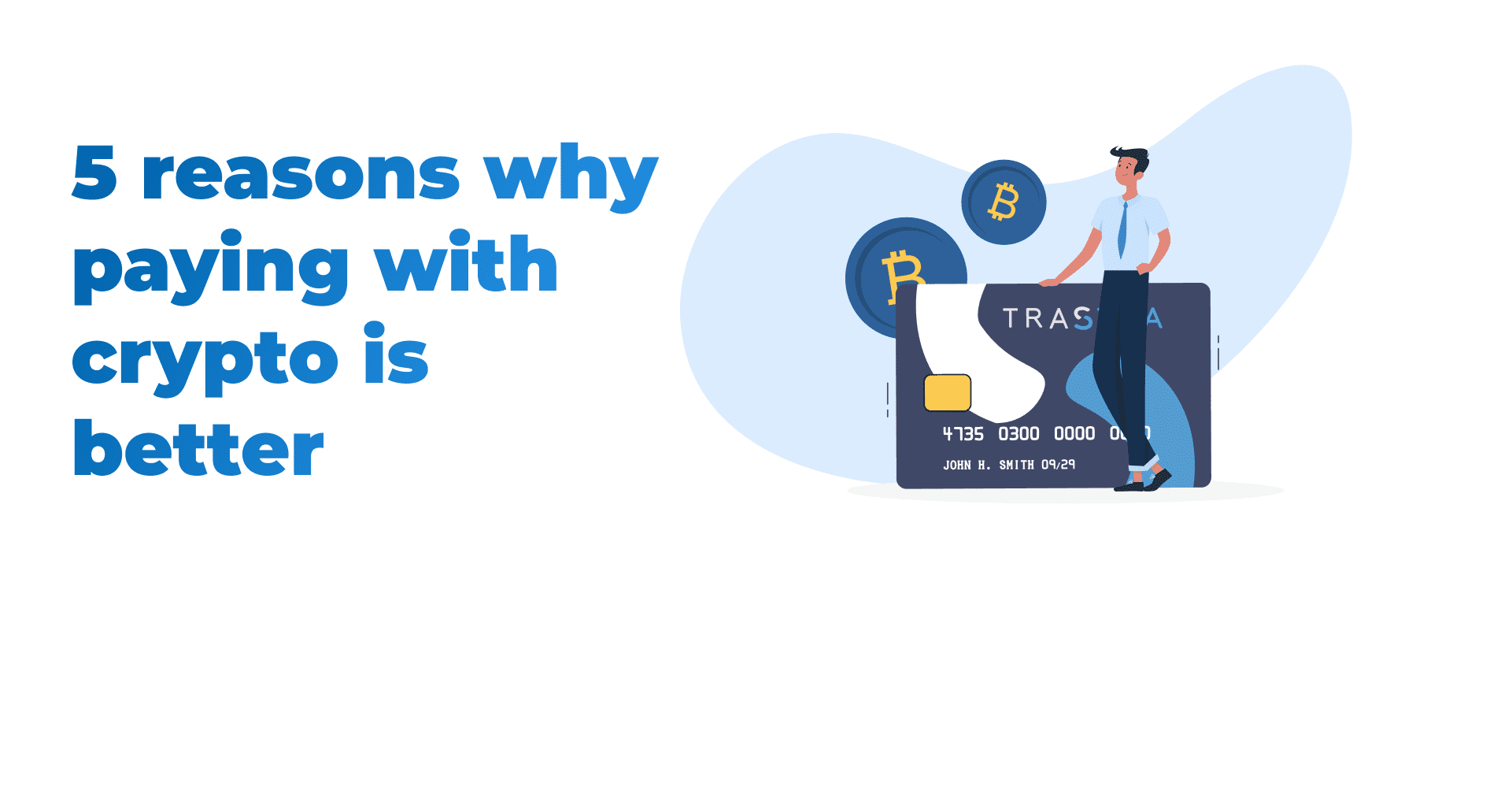 reasons why, paying with crypto is better, crypto, cryptocurrency, bitcoin, bitcoin cash, ripple, ethereum, litecoin, use crypto, invest in crypto, pay with crypto, crypto for pay